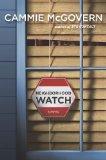 Neighborhood Watch: A Novel by Cammie McGovern