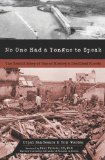 No One Had a Tongue to Speak: The Untold Story of One of History's Deadliest Floods by Utpal Sandesara and Tom Wooten
