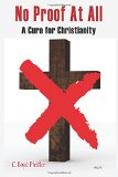 No Proof At All: A Cure for Christianity