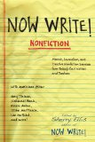 Now Write! Nonfiction: Memoir, Journalism, and Creative Nonfiction Exercises from Today's Best Writers and Teachers by Sherry Ellis