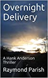 Overnight Delivery: A Hank Anderson Thriller