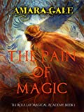 The Pain of Magic (The Roullay Magical Academy Book 1)