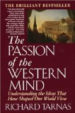 The Passion of the Western Mind - by Richard Tarnas