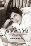 Pitch Uncertain:: A Mid-Century Middle Daughter Finds Her Voice by Maisie Houghton