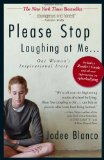 Please Stop Laughing at Me?: One Woman's Inspirational True Story by Jodee Blanco