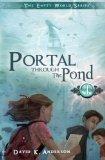 Portal Through the Pond (Empty World Series) (Volume 1)