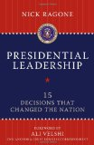 Presidential Leadership: 15 Decisions That Changed the Nation by Nick Ragone