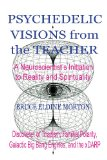 Psychedelic Visions from the Teacher