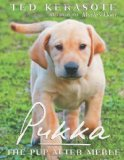 Pukka: The Pup After Merle by Ted Kerasote