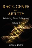 Race, Genes and Ability: Rethinking Ethnic Differences / Vol 2