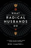 What Radical Husbands Do