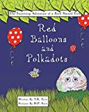 The Surprising Adventure of a Rock Named Fred: Red Balloons and Polkadots (A Rock Collection)