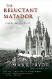 The Reluctant Matador: A Hugo Marston Novel (Hugo Martson)