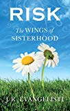 Risk The Wings Of Sisterhood