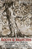 Roots & Branches: The Symbol of the Tree in the Imagination of G. K. Chesterton