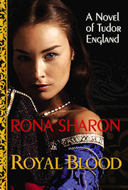 Royal Blood: A Novel of Tudor England by Rona Sharon