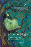 The Sacred Ego: Making Peace with Ourselves and Our World (Sacred Activism)