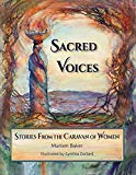 Sacred Voices: Stories from the Caravan of Women