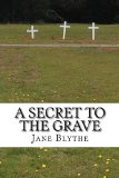 A Secret to the Grave (Detective Parker Bell) (Volume 1)