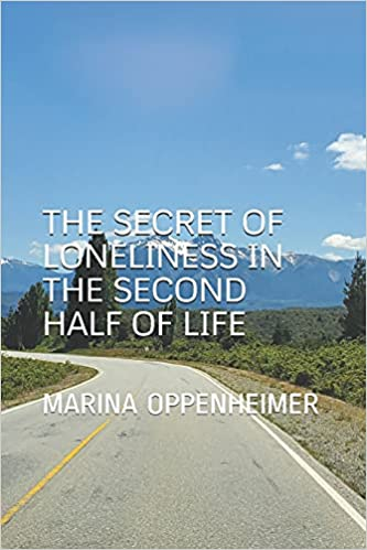 THE SECRET OF LONELINESS IN THE SECOND HALF OF LIFE