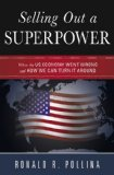 Selling Out a Superpower: Where the U.S. Economy Went Wrong and How We Can Turn It Around by Ronald R. Pollina