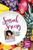 Sensual Sorcery: Natural beauty and health recipes