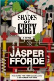 Shades of Grey: A Novel by Jasper Fforde