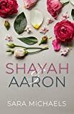 Shayah & Aaron: A Standalone Contemporary Romance Novel