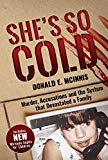 She's So Cold: Murder, Accusations and the System that Devastated a Family