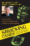 Shocking Cases from Dr. Henry Lee's Forensic Files by Dr. Henry Lee