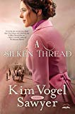 A Silken Thread: A Novel