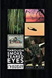 Through Smoke-Teared Eyes: The Vietnam War I Fought