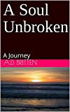A Soul Unbroken: A Journey
