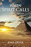 When Spirit Calls: A Healing Odyssey