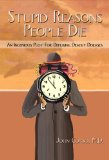 Stupid Reasons People Die, An Ingenious Plot For Defusing Deadly Diseases by John Corso, M.D.