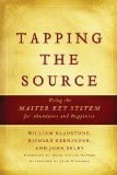 Tapping the Source: Using the Master Key System for Abundance and Happiness by William Gladstone, Richard Greninger and John Selby