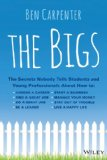 The Bigs: The Secrets Nobody Tells Students and Young Professionals
