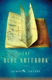 The Blue Notebook: A Novel by James Levine