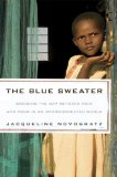 The Blue Sweater: Bridging the Gap between Rich and Poor in an Interconnected World by Jacqueline Novogratz