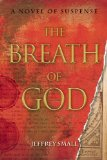 The Breath of God: A Novel of Suspense by Jeffrey Small