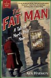 The Fat Man: A Tale of North Pole Noir by Ken Harmon