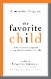 The Favorite Child: How a Favorite Impacts Every Family Member for Life by Ellen Weber Libby