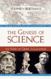 The Genesis of Science: The Story of Greek Imagination by Stephen Bertman