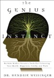 The Genius of Instinct: Reclaim Mother Nature's Tools for Enhancing Your Health, Happiness, Family, and Work by Dr. Hendrie Weisinger