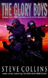 The Glory Boys: True-life Adventures of Scotland Yard's SWAT, the Last Line of Defence in the War Against International Crime by Steve Collins