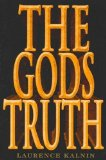 The Gods Truth by Laurence Kalnin