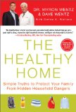 The Healthy Home: Simple Truths to Protect Your Family from Hidden Household Dangers by Dr. Myron Wentz and Dave Wentz