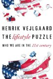 The Lifestyle Puzzle: Who We Are in the 21st Century by Henrik Vejlgaard