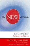 The New Atheism: Taking a Stand for Science and Reason by Victor J. Stenger