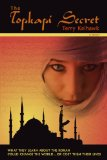 The Topkapi Secret: A Novel by Terry Kelhawk